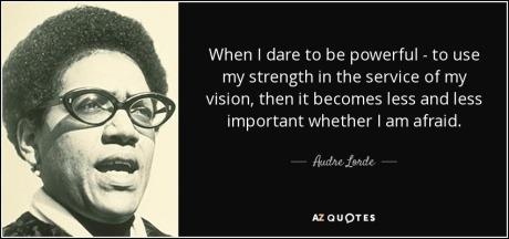 quote-when-i-dare-to-be-powerful-to-use-my-strength-in-the-service-of-my-vision-then-it-becomes-audre-lorde-17-89-27